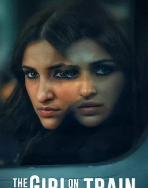 دانلود فیلم هندی The Girl on the Train 2021
